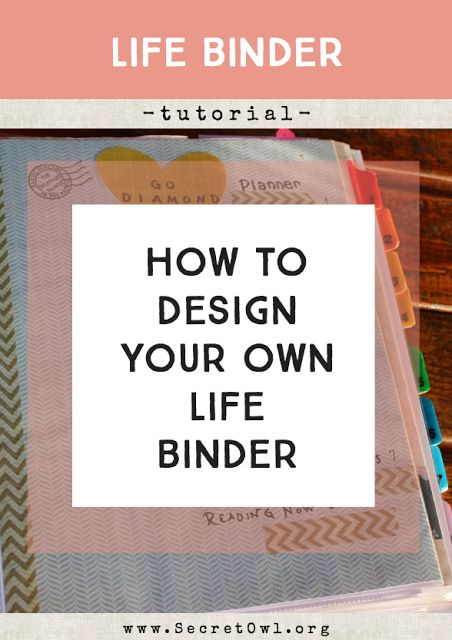 How to Design Your Own Life Binder                                                                                                                                                                                 More