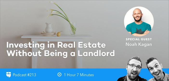 BP Podcast 213: Investing in Real Estate Without Being a Landlord with Noah Kagan https://www.biggerpockets.com/renewsblog/bp-podcast-show-213investing-real-estate-landlord-noah-kagan/#dealfindersnetwork?utm_campaign=crowdfire&utm_content=crowdfire&utm_medium=social&utm_source=pinterest #realestate #tampa #forclosed #forclosedhomes #coaching #mentoring #training #hardmoney #DealfindersNetwork