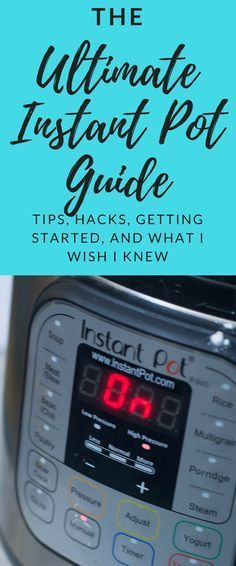 The Ultimate Instant Pot Guide: Instant Pot Tips, Hacks, and Recipes Over the past few years, the Instant Pot has really taken the world