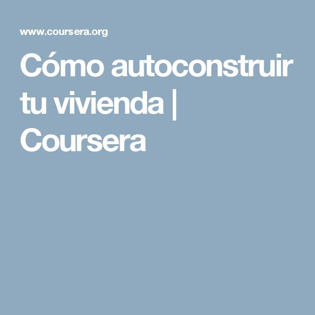 Cómo autoconstruir tu vivienda | Coursera