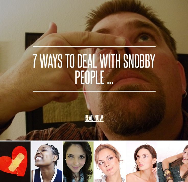 How to handle the snobby/judgemental people in your life.