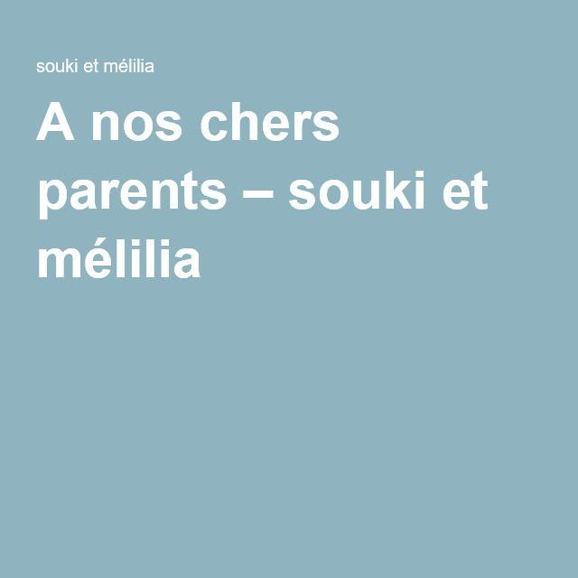 A nos chers parents – souki et mélilia