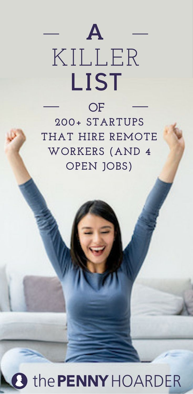 A Killer List of 200  Startups That Hire Remote Workers (and 3 Open Jobs!)