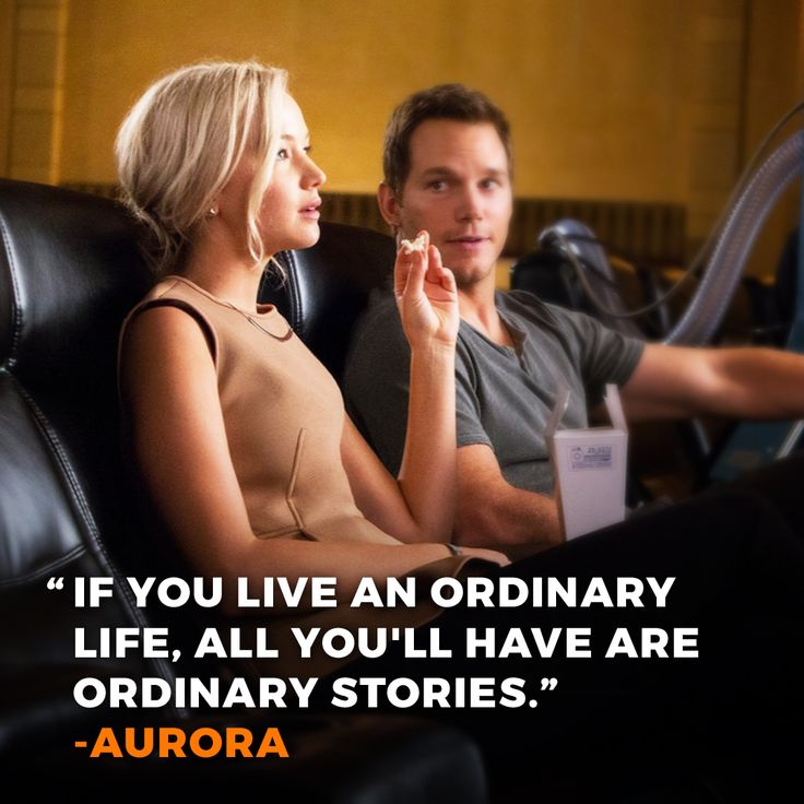 """Passengers (2016) movie, not bad! :) """"If you live an ordinary life, all you'll have are ordinary stories."""" - Aurora #movie #quote #inspiring #passengers #2016"""