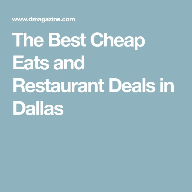 The Best Cheap Eats and Restaurant Deals in Dallas