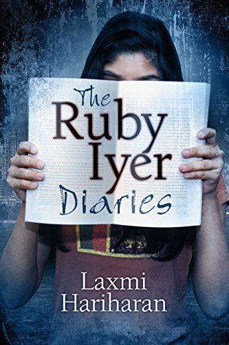 The Ruby Iyer Diaries: A Bombay Story (Ruby Iyer #1) #YA #YoungAdult #fiction #teenfiction #free #Amazon #ebook