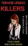 Free Kindle Book -  [Parenting & Relationships][Free] TEENAGE LESBIAN KILLERS: HOLLY HARVEY AND SANDRA KETCHUM (BUS STOP READS Book 28) Check more at http://www.free-kindle-books-4u.com/parenting-relationshipsfree-teenage-lesbian-killers-holly-harvey-and-sandra-ketchum-bus-stop-reads-book-28/