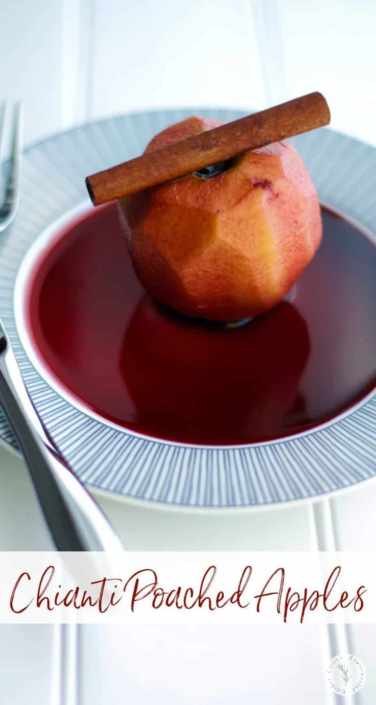 Italian Chianti Wine Poached Apples Recipe In 2020 Poached Apples Wine Desserts Fruit Recipes