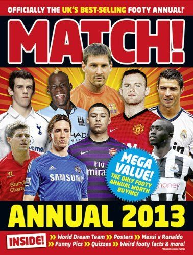 Match Annual 2013 (Annuals 2013) by Match. Save 18 Off!. $10.66. Series - Annuals 2013. 96 pages. Publication: October 24, 2012. Publisher: Pan Macmillan; Unabridged edition (October 24, 2012)