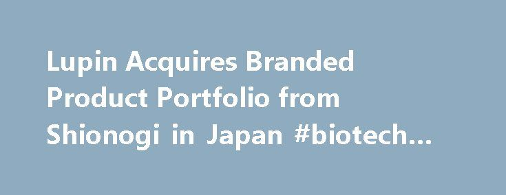 Lupin Acquires Branded Product Portfolio from Shionogi in Japan #biotech #jobs http://pharma.remmont.com/lupin-acquires-branded-product-portfolio-from-shionogi-in-japan-biotech-jobs/  #shionogi pharma # Lupin Acquires Branded Product Portfolio from Shionogi in Japan Mumbai, India and Osaka, Japan August 02, 2016: Pharma Major Lupin Limited (Lupin) announced that its Japanese subsidiary Kyowa Pharmaceutical Industry Co. Ltd. (Head Office: Osaka, Japan; President Representative Director: Ray…