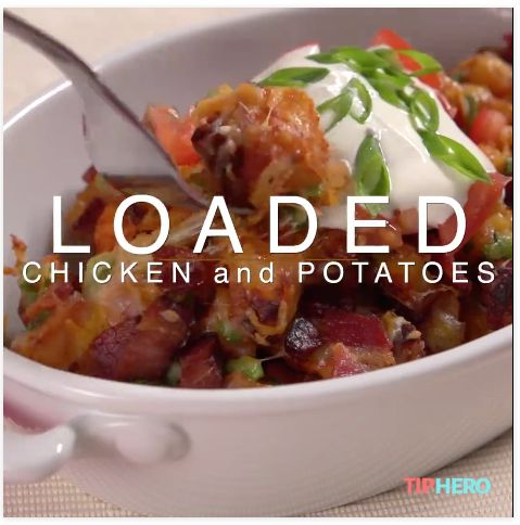Tip Hero:  Loaded Chicken and Potatoes
