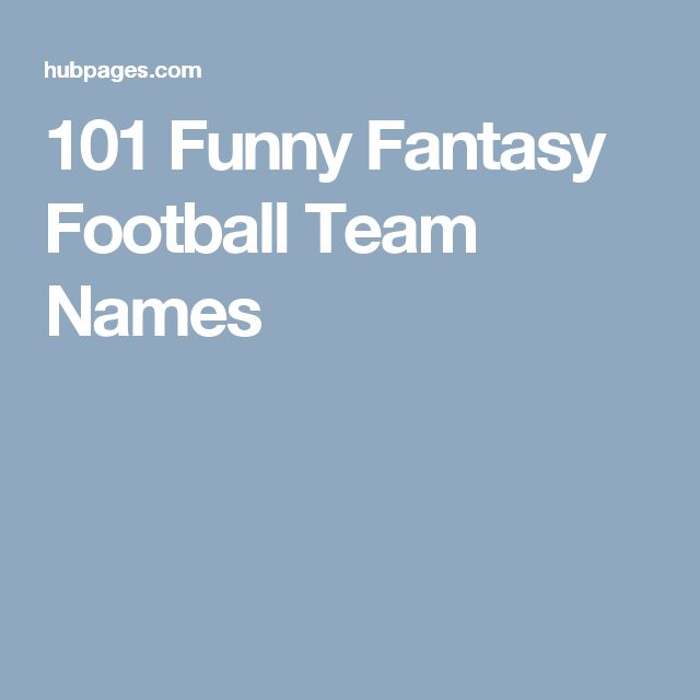 101 Funny Fantasy Football Team Names