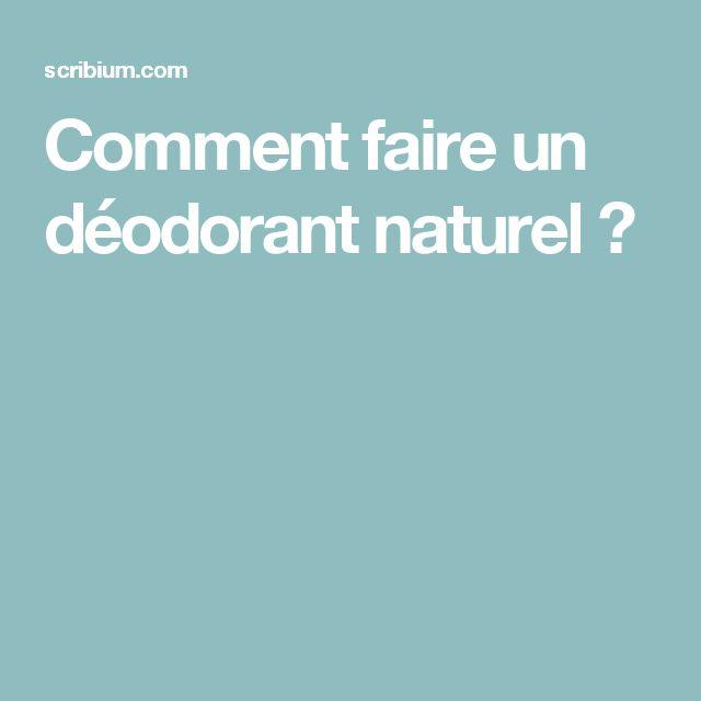 Comment faire un déodorant naturel ?