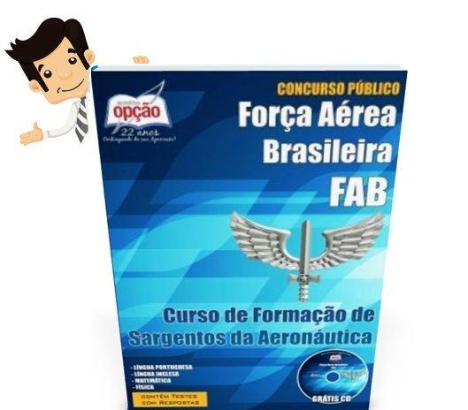 Garanta já sua apostila para o Concurso da Força Aérea Brasileira - FAB 2015, para o Curso de Formação de Sargentos da Aeronáutica (EEAR - CFS-B 2-2016). Serão oferecidas 298 vagas. Os candidatos devem ter concluído o nível médio e não ter menos de 17 anos e nem completar 25 anos de idade é o dia 31 de dezembro de 2016.
