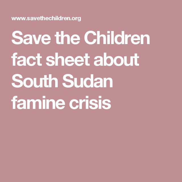 Save the Children fact sheet about South Sudan famine crisis
