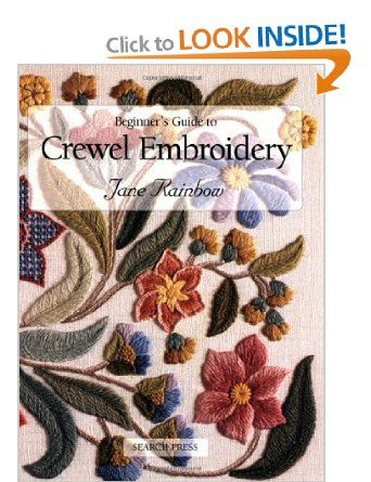 Beginner's Guide to Crewel Embroidery: Amazon.co.uk: Jane Rainbow: Books