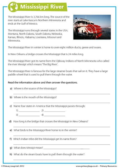 This year 6 geography worksheet includes interesting facts about the Mississippi River. Children read the comprehension and answer the questions. ww.primaryleap.co.uk