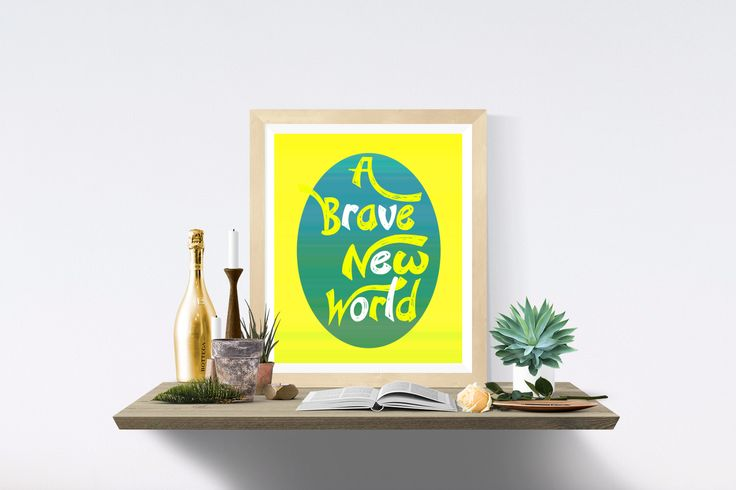 A Brave New World Printables. Printable Arts, Esty, Wall Art Prints, Printable Quotes, Art Quotes, Inspirational Arts, Digital Quotes, Wall Art Quotes, Life Quotes, Home Decor, Life Quotes Motivation, Printables Poster.