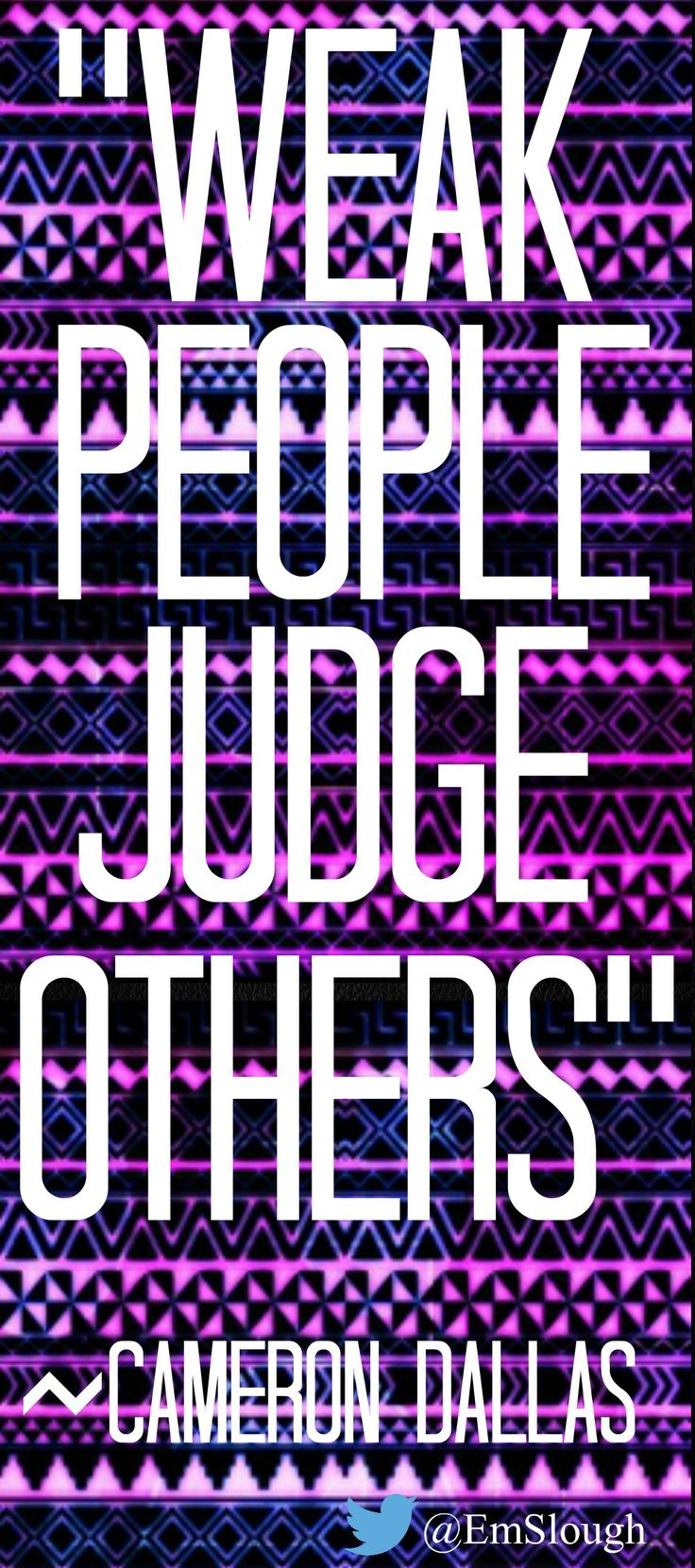 Weak people judge others