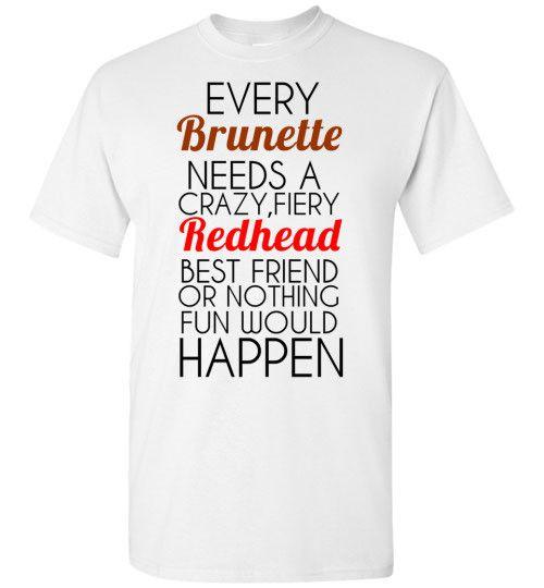 Every Brunette Needs a Crazy Fiery Redhead Best Friend