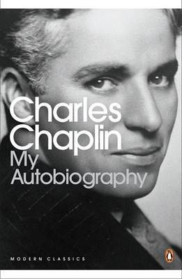 Charles Chaplin's My Autobiography    A must read for any creative being.