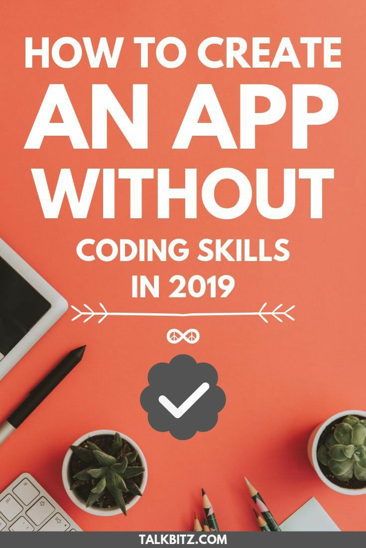 How To Create An App Without Coding Skills Mobile App Builder Build An App Create Your Own App