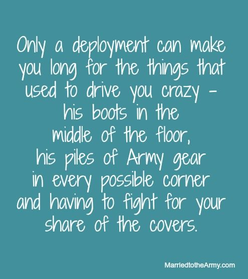 Only a deployment can make you long for the things that used to drive you crazy.... http://www.marriedtothearmy.com