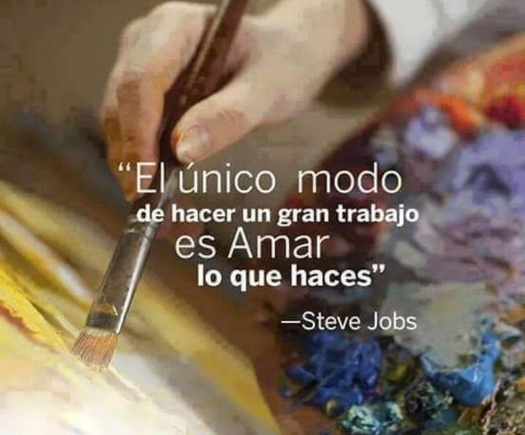 """""""El único modo de hacer un gran trabajo es Amar lo que haces"""" #SteveJobs"""