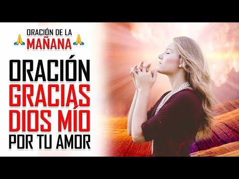 Oracion De La Manana Gracias Dios Mio Por Tu Infinito Amor