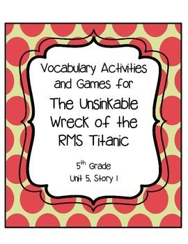 The Unsinkable Wreck of the RMS Titanic Vocabulary Activities and Games- 5th Grade, Reading Street These fun and engaging vocabulary activities will encourage students to learn vocabulary words in an authentic way.  They will make connections and defend their ideas.Learning Vocabulary, Reading Street, Teaching Ideas, Rms Titanic, 5Th Grade Reading, Titanic Lessons, Street 5Th, Encouragement Student, Engagement Vocabulary