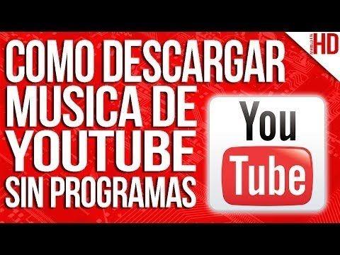 Descargar Musica De Youtube En Mp3 Sin Programas Descargar Música Youtube Computacion