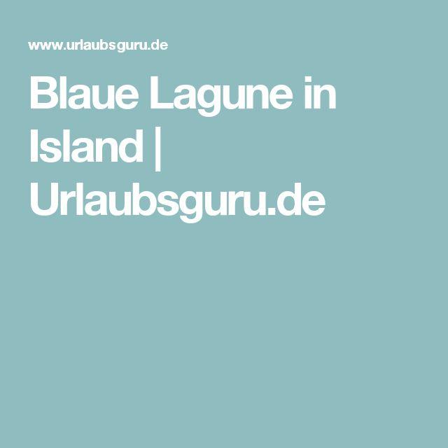 Blaue Lagune in Island | Urlaubsguru.de