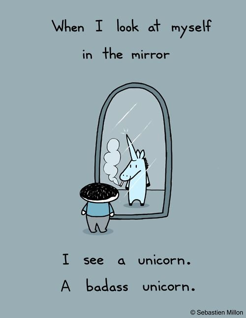: Bad Ass Unicorns, Unicorns Lol, Self Confidence, My Life, Unicorns Lov, Badass Unicorns, Absofuckinglut, Mirror I, True Stories