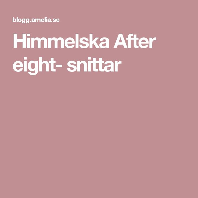 Himmelska After eight- snittar