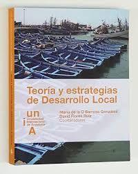 Teoría y estrategias de desarrollo local (PRINT) SOLICITAR/REQUEST: http://biblioteca.cepal.org/record=b1253872~S0*spi