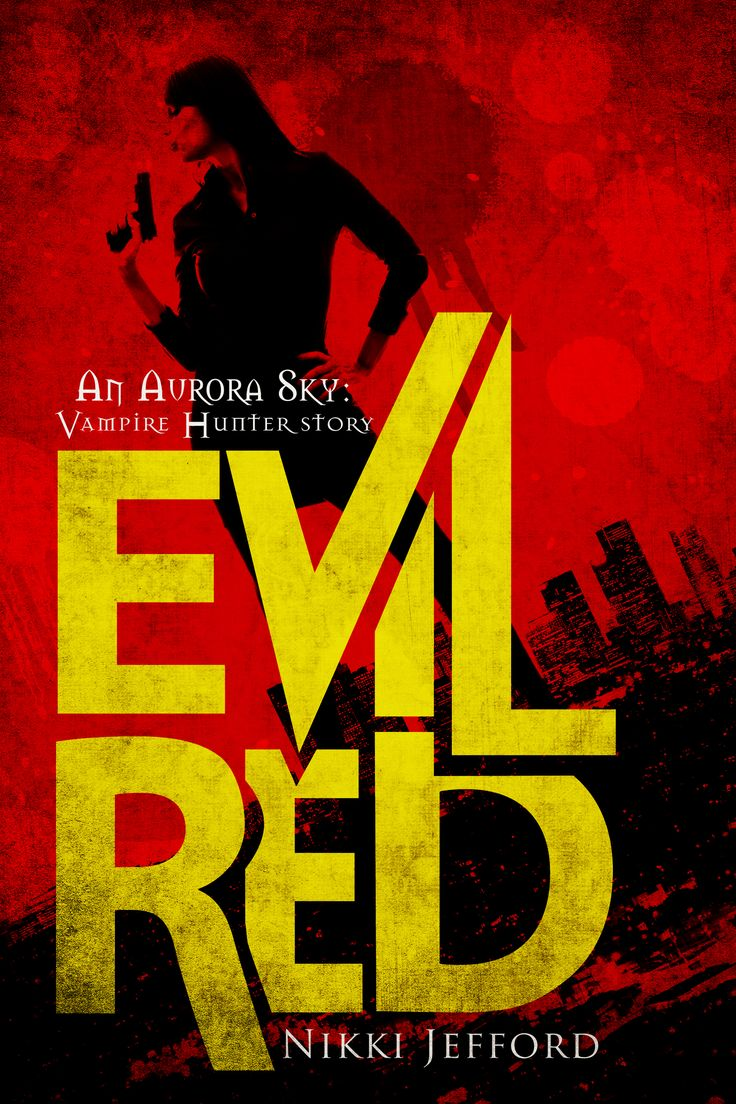 Evil Red (Aurora Sky: Vampire Hunter, Vol. 2.6) *Valerie's novelette* Design and artwork: Naj at Najla Qamber Designs