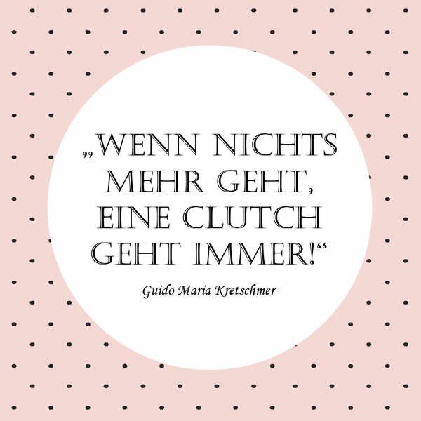 """""""Wenn nichts mehr geht, eine Clutch geht immer!""""Handtaschen sind halt doch immer eine Lösung. Modedesigner Guido Maria Kretschmer sieht das genauso..."""