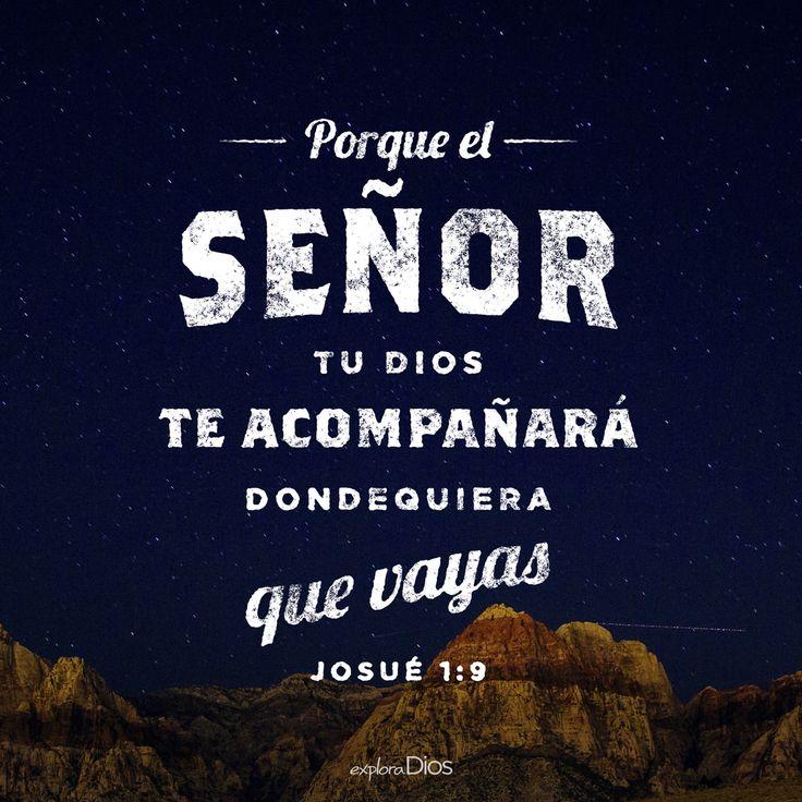 Porque el #Señor tu #Dios te acompañará dondequiera que vayas. –Josué 1:9 #Fe #DeLaMano #Camino #Tranquilidad #Confianza #Compañía #ExploraDios
