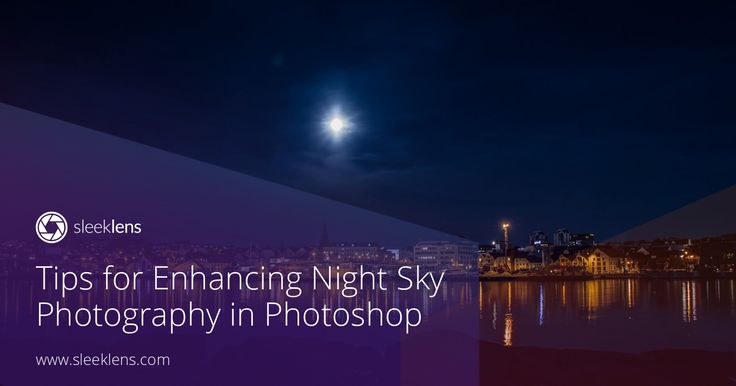 Come learn more about how to enhance the night sky with Photoshop.
