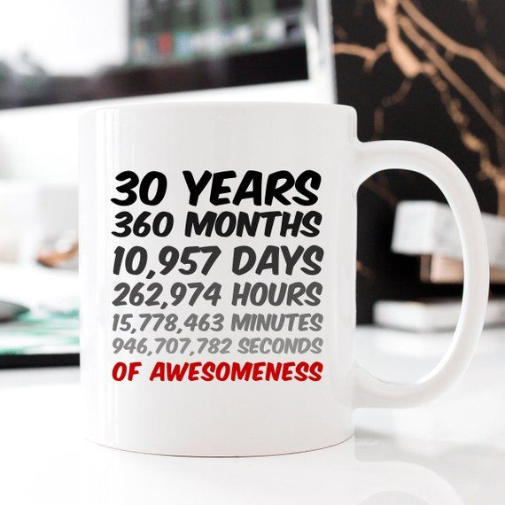 30 Years 30thBirthday Mug Anniversary Gift Mum Dad Son Daughter Husband Wife Bday Old GiftIdeas By ECopious