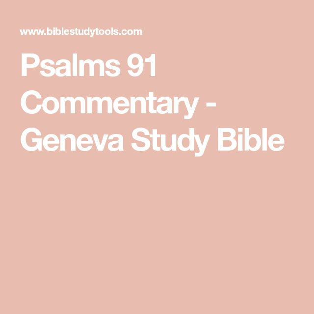 Psalms 91 Commentary - Geneva Study Bible