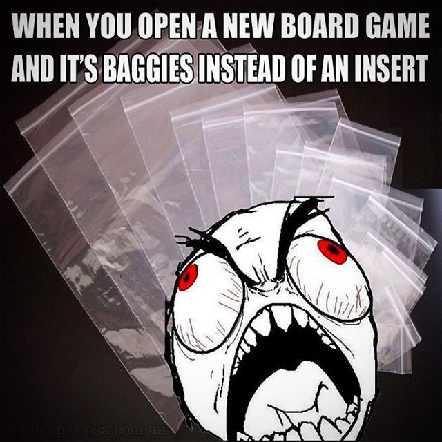 Agree? Maybe you like baggies? We are all on the side of a great fitted insert. You? #boardgamelife #boardgames #boardgamers #boardgame #cardgame #tabletop #tabletopgames #tabletopgame #cardgames #ragememe #rage #meme #gaming #baggies #ziplock #wtf