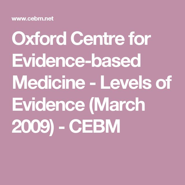 Oxford Centre for Evidence-based Medicine - Levels of Evidence (March 2009) - CEBM