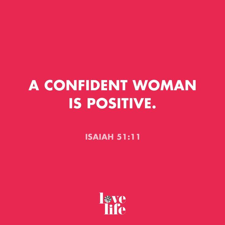 A confident woman is positive.