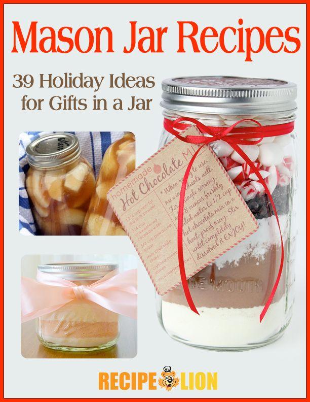 Mason Jar Recipes: 39 Holiday Ideas for Gifts in a Jar