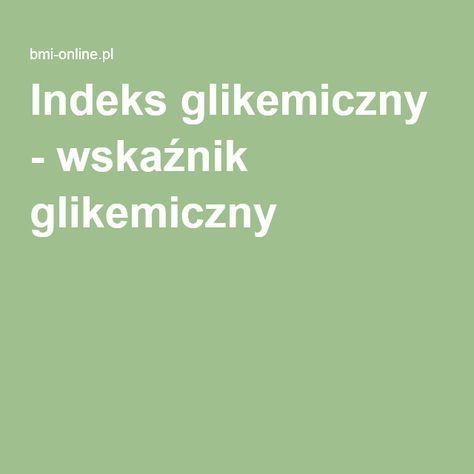 Indeks glikemiczny - wskaźnik glikemiczny
