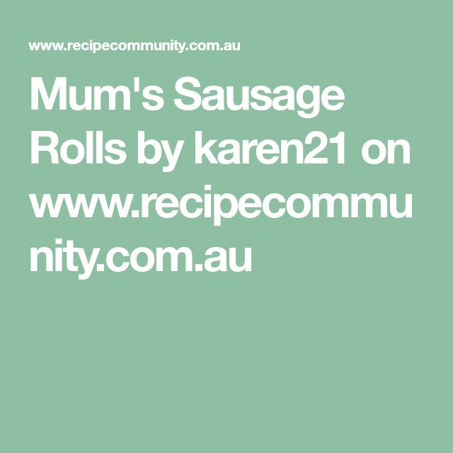 Mum's Sausage Rolls by karen21 on www.recipecommunity.com.au
