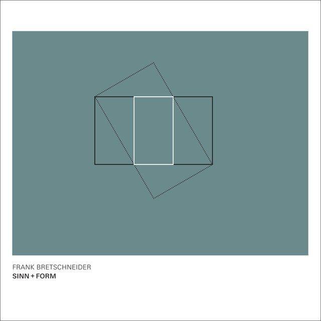 Frank Bretschneider - Sinn + Form