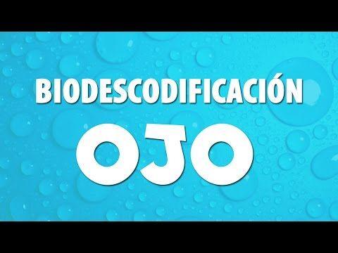OJO - BIODESCODIFICACIÓN - YouTube