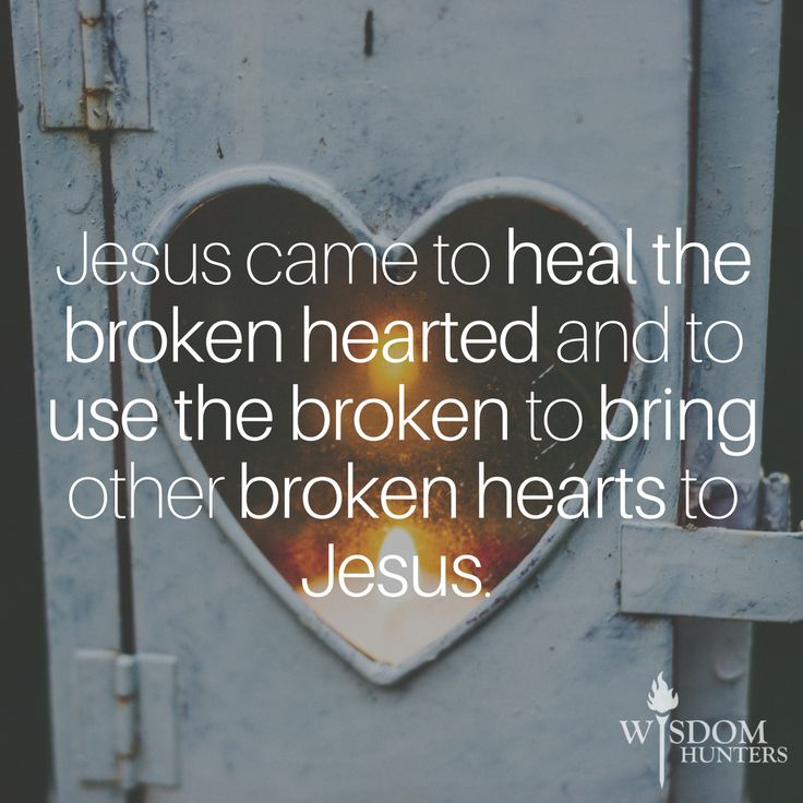 God Wants to Heal Your Broken Heart
